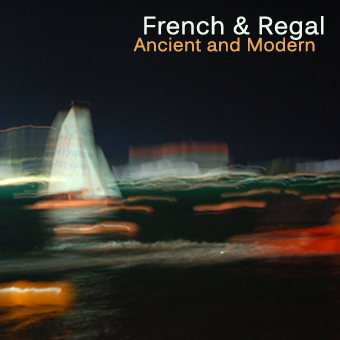 French and Regal - Ancient and Modern