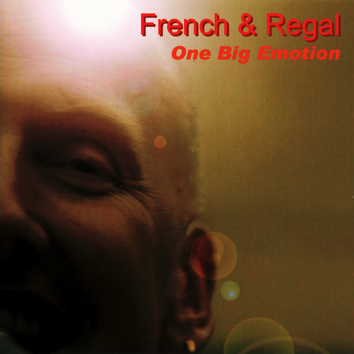 French and Regal - One Big Emotion